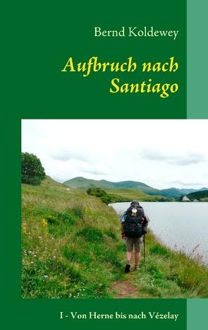 Aufbruch nach Santiago von Koldewey,  Bernd