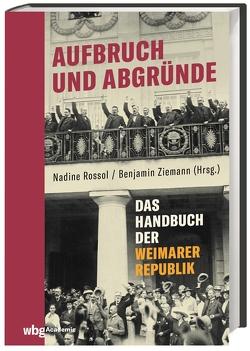 Aufbruch und Abgründe von Rossol,  Nadine, Ziemann,  Benjamin