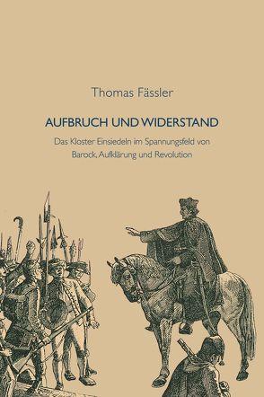 Aufbruch und Widerstand von Fässler,  Thomas