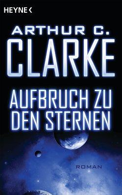 Aufbruch zu den Sternen von Clarke,  Arthur C., Roch,  Herbert