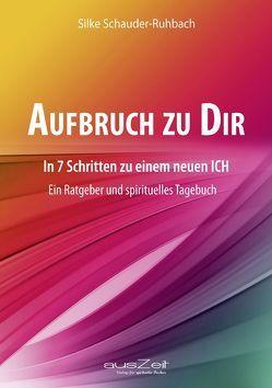 Aufbruch zu Dir von Schauder-Ruhbach,  Silke