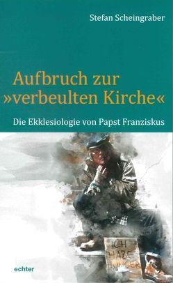 """Aufbruch zur """"verbeulten Kirche"""" von Scheingraber,  Stefan"""