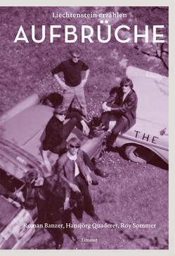 Aufbrüche 1964–1974 von Banzer,  Roman, Quaderer,  Hansjörg, Sommer,  Roy