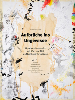 Aufbrüche ins Ungewisse von Gode,  Lutz, Herfurth,  Renate, Hirsch,  Karl-Georg, Knop,  Wolfgang, Neumann,  Werner Wolfgang, Schinko,  Werner