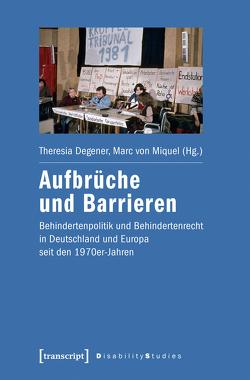 Aufbrüche und Barrieren von Degener,  Theresia, Rudloff,  Wilfried, von Miquel,  Marc, Welti,  Felix