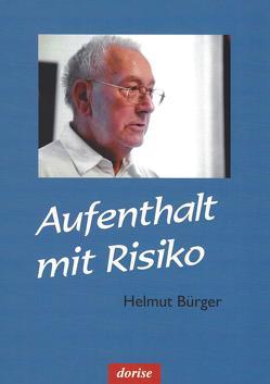 Aufenthalt mit Risiko von Bürger,  Helmut