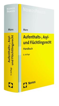 Aufenthalts-, Asyl- und Flüchtlingsrecht von Marx,  Reinhard