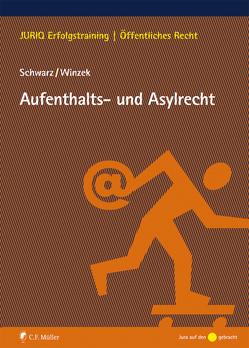 Aufenthalts- und Asylrecht von Schwarz,  Kyrill-Alexander, Winzek,  Mario