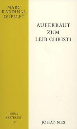 Auferbaut zum Leib Christi von Luczak-Wild,  Jeannine, Ouellet,  Marc