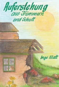 Auferstehung aus Trümmern und Schutt von Klatt,  Inge, Otte,  Siggi