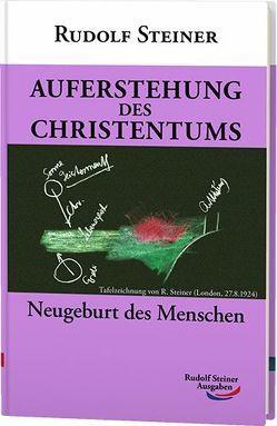Auferstehung des Christentums von Steiner,  Rudolf