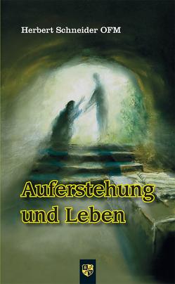 Auferstehung und Leben von Schneider,  Herbert