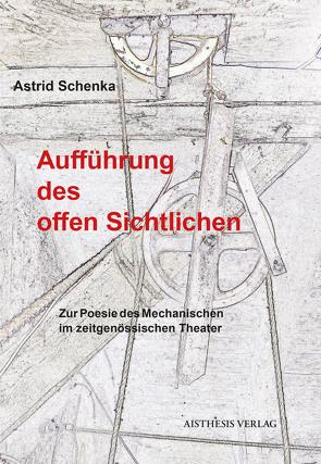 Aufführung des offen Sichtlichen von Schenka,  Astrid