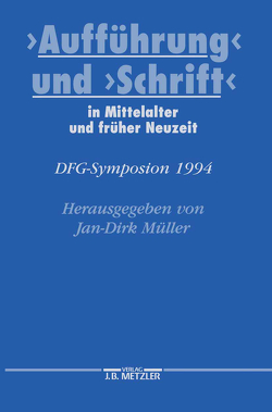 """""""Aufführung"""" und """"Schrift"""" in Mittelalter und früher Neuzeit von Müller,  Jan-Dirk"""