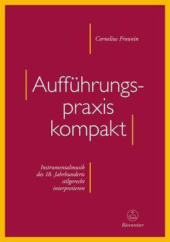 Aufführungspraxis kompakt von Frowein,  Cornelius
