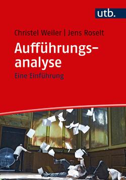 Aufführungsanalyse von Roselt,  Jens, Weiler,  Christel