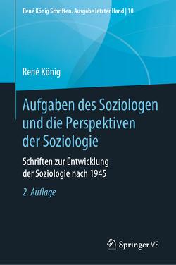 Aufgaben des Soziologen und die Perspektiven der Soziologie von Klein,  Michael, Koenig,  Rene
