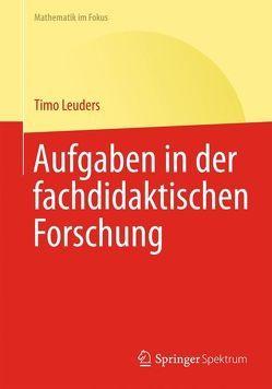Aufgaben in der fachdidaktischen Forschung von Leuders,  Timo