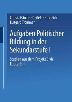 Aufgaben politischer Bildung in der Sekundarstufe I von Händle,  Christa, Oesterreich,  Detlef, Trommer,  Luitgard