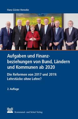 Aufgaben und Finanzbeziehungen von Bund, Ländern und Kommunen ab 2020 von Henneke,  Hans G