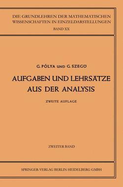Aufgaben und Lehrsätze aus der Analysis von Polya,  Georg, Szegö,  Gabriel