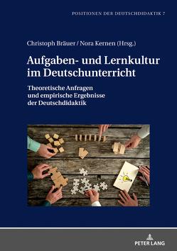 Aufgaben- und Lernkultur im Deutschunterricht von Bräuer,  Christoph, Kernen,  Nora