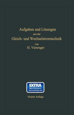 Aufgaben und Lösungen aus der Gleich- und Wechselstromtechnik von Vieweger,  Hugo, Vieweger,  Walter