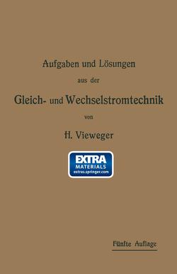 Aufgaben und Lösungen aus der Gleich- und Wechselstromtechnik von Vieweger,  Hugo