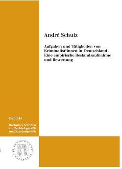 Aufgaben und Tätigkeiten von Kriminalist*innen in Deutschland von Schulz,  André