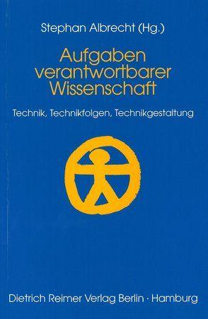 Aufgaben verantwortbarer Wissenschaft von Albrecht,  Stephan