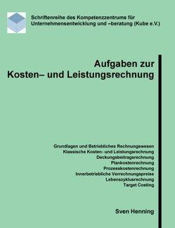 Aufgaben zur Kosten- und Leistungsrechnung von Henning,  Sven