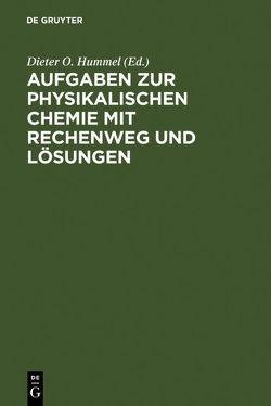 Aufgaben zur Physikalischen Chemie mit Rechenweg und Lösungen von Bestgen,  Jochen, Hummel,  Dieter O.