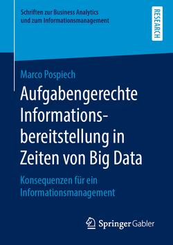 Aufgabengerechte Informationsbereitstellung in Zeiten von Big Data von Pospiech,  Marco