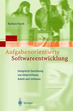 Aufgabenorientierte Softwareentwicklung von Paech,  Barbara