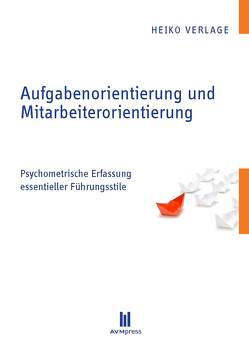 Aufgabenorientierung und Mitarbeiterorientierung von Verlage,  Heiko