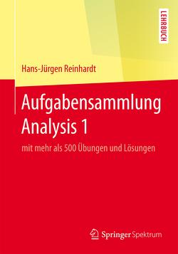 Aufgabensammlung Analysis 1 von Reinhardt,  Hans-Jürgen