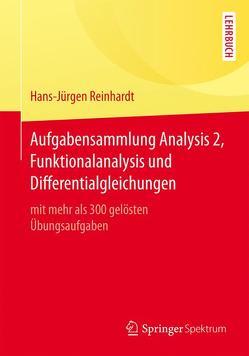 Aufgabensammlung Analysis 2, Funktionalanalysis und Differentialgleichungen von Reinhardt,  Hans-Jürgen