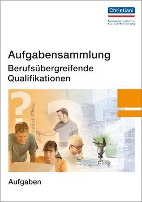 Aufgabensammlung Berufsübergreifende Qualifikationen von Wellers,  Hermann