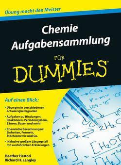 Aufgabensammlung Chemie für Dummies von Hattori,  Heather, Hemschemeier,  Susanne Katharina, Langley,  Richard