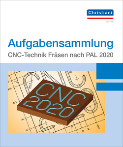 Aufgabensammlung CNC-Technik Fräsen nach PAL 2008 von Frank,  Volkner, Matthias,  Bergner