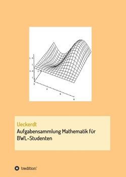 Aufgabensammlung Mathematik für BWL-Studenten von Ueckerdt,  Birgit