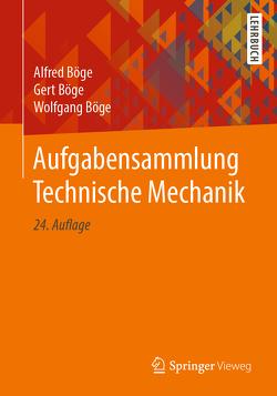 Aufgabensammlung Technische Mechanik von Böge,  Alfred, Böge,  Gert, Böge,  Wolfgang