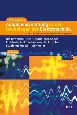 Aufgabensammlung zu den Grundlagen der Elektrotechnik von Hagmann,  Gert