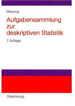 Aufgabensammlung zur deskriptiven Statistik von Missong,  Martin