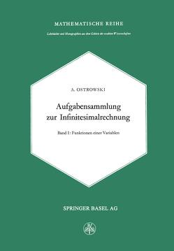 Aufgabensammlung zur Infinitesimalrechnung von Ostrowski,  Alexander M.
