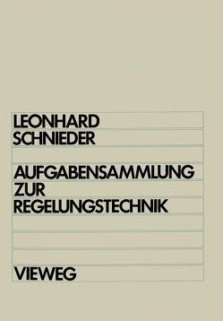 Aufgabensammlung zur Regelungstechnik von Leonhard,  Werner, Schnieder,  Eckehard