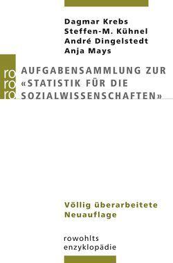 """Aufgabensammlung zur """"Statistik für die Sozialwissenschaften"""" von Dingelstedt,  André, Krebs,  Dagmar, Kühnel,  Steffen-M., Mays,  Anja"""