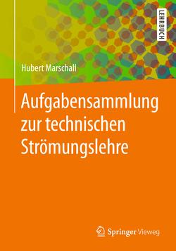 Aufgabensammlung zur technischen Strömungslehre von Marschall,  Hubert