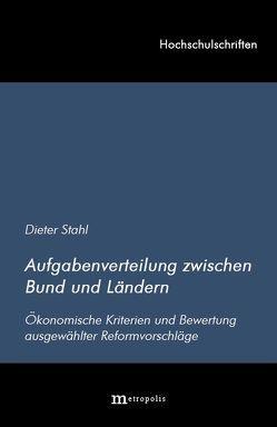 Aufgabenverteilung zwischen Bund und Ländern von Stahl,  Dieter