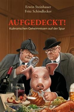 Aufgedeckt! von Schindlecker,  Fritz, Steinhauer,  Erwin